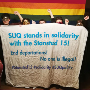 SUQ stands in solidarity with the Stansted 15! End deportations! No one is illegal! For more information: www.youtu.be/_kV3TdI4p40